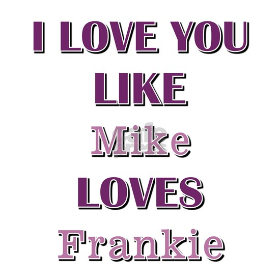 MIKE loves FRANKIE