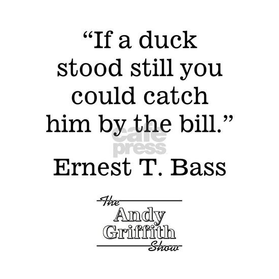 Ernest T. Bass Quote