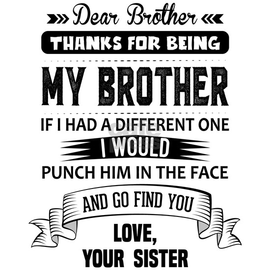 Dear Brother, Love, Your Sister