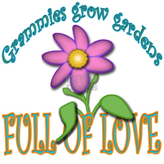 GRAMMIES GROW GARDENS FULL OF LOVE