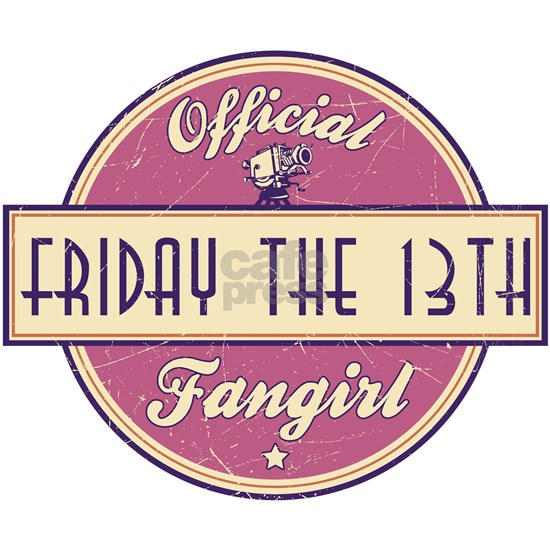 Official Friday the 13th Fangirl