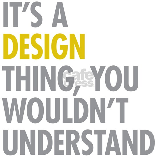 Its A Design Thing
