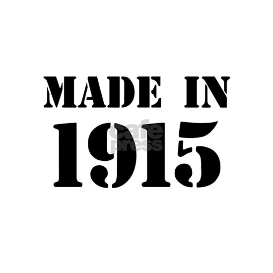 Made in 1915