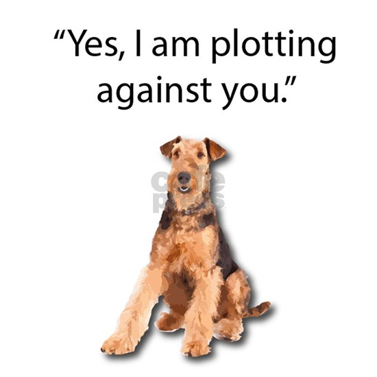 Airedale Terrier Stubborn Sayings