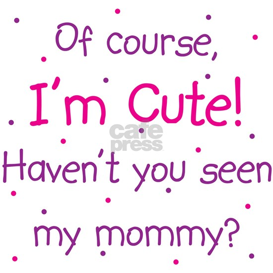 Cute Mommy