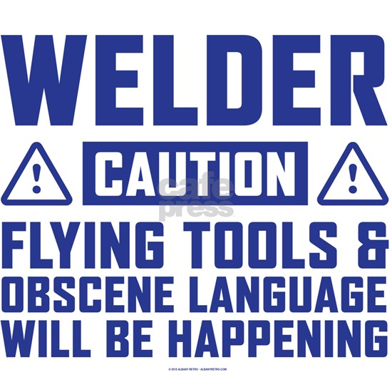 Caution Welder