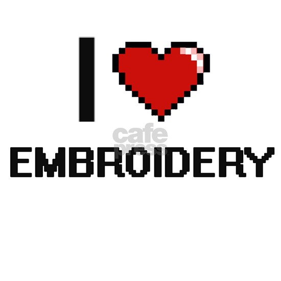 I Love Embroidery Digital Design