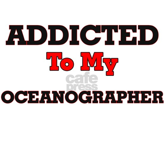 Addicted to my Oceanographer
