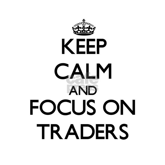Keep Calm by focusing on Traders