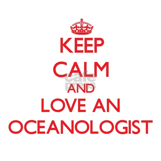 Keep Calm and Love an Oceanologist