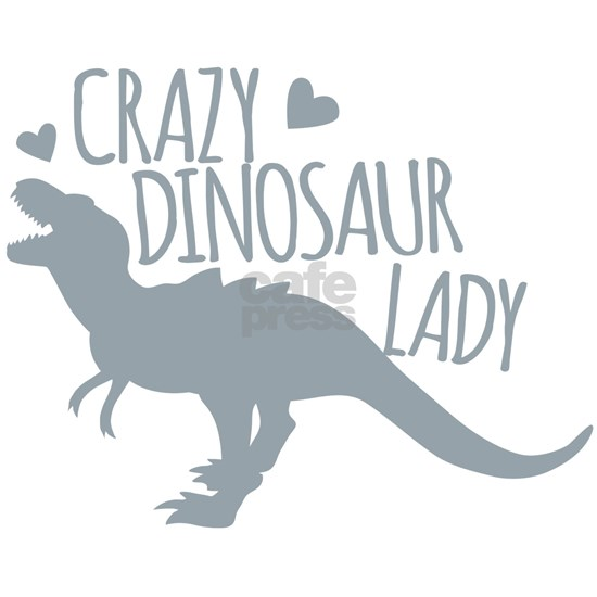 Crazy Dinosaur Lady
