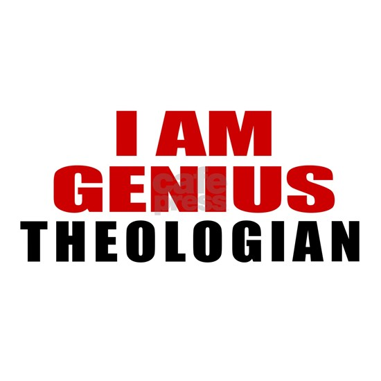 I Am Genius Theologian