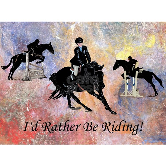 Id Rather Be Riding! Horse