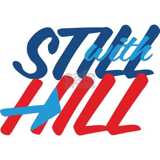 STILL WITH HILL