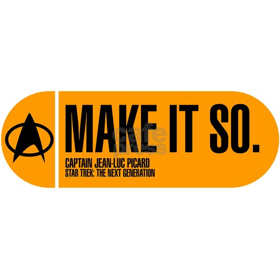 Make It So - Star Trek Quote