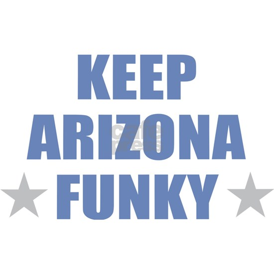 KEEP ARIZONA FUNKY