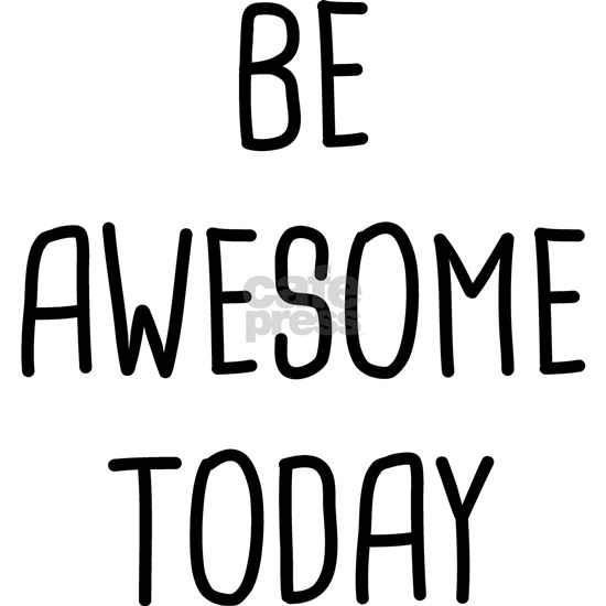 BE AWESOME B