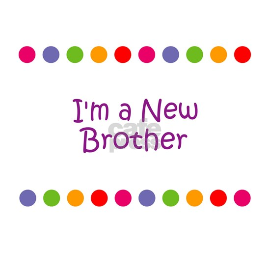 I'm a New Brother