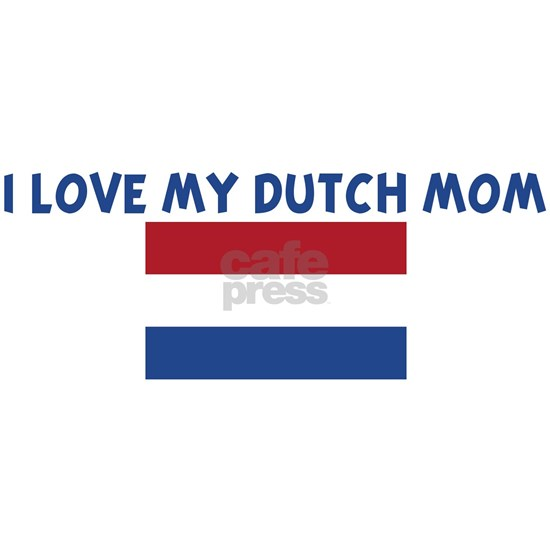 I_LOVE_MY_DUTCH_MOM