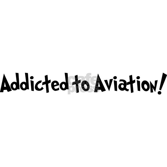 Addicted to Aviation