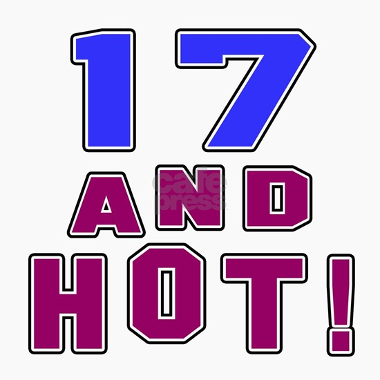 17 and hot birthday designs