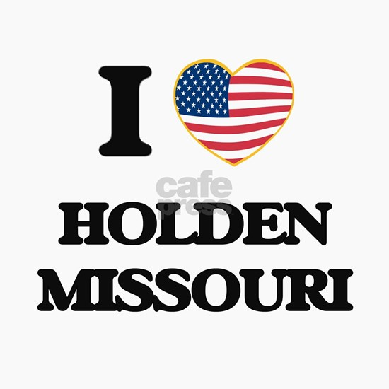 I love Holden Missouri