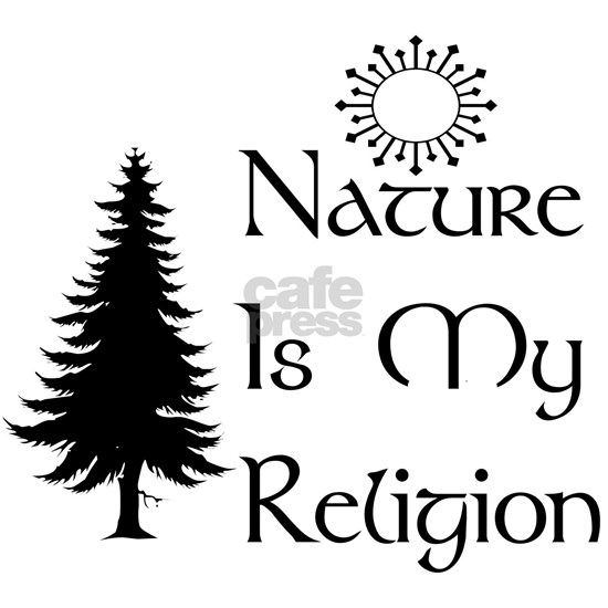 Nature Is My Religion