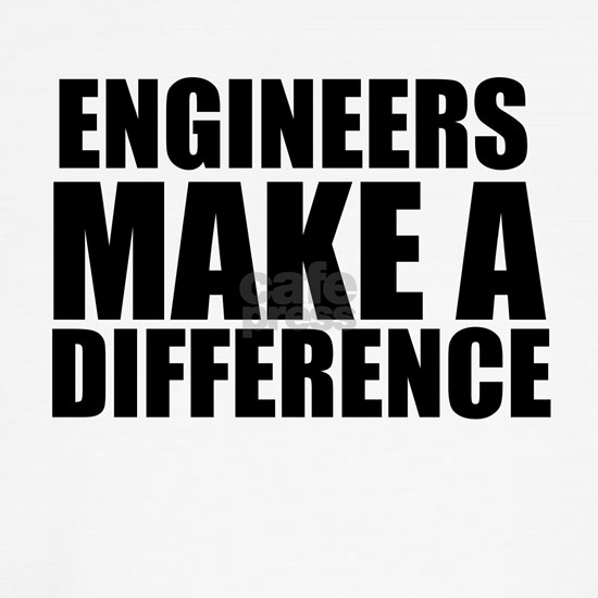 Engineers Make A Difference