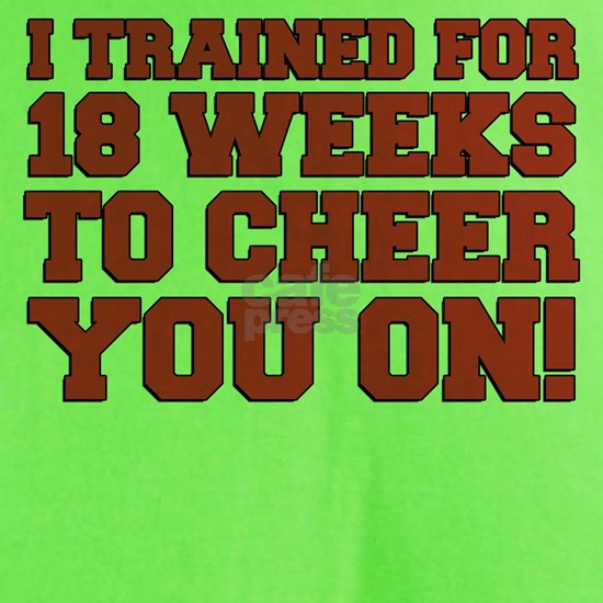 Trained 18 Weeks To Cheer