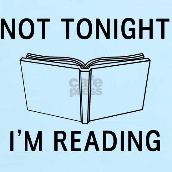 Not tonight I'm reading