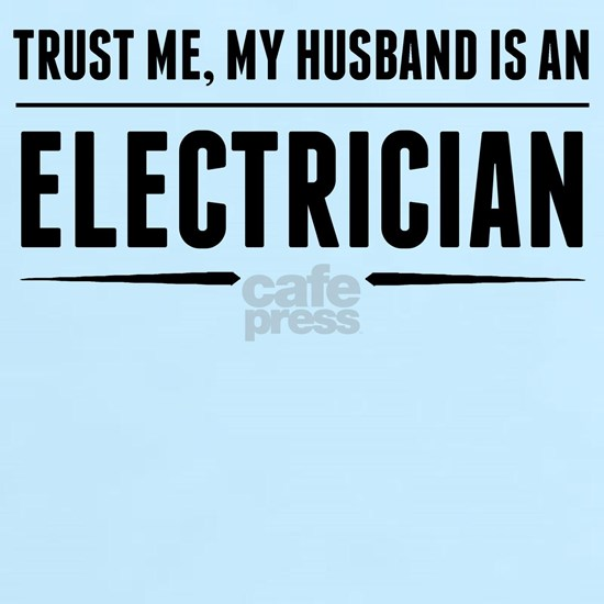 My Husband Is An Electrician