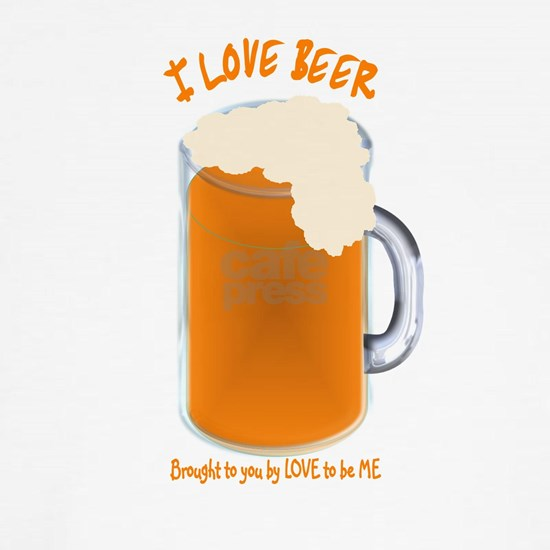 I LOVE BEER - LOVE TO BE ME