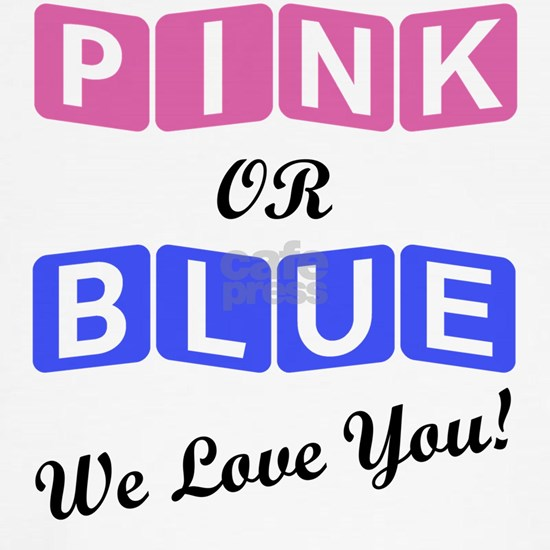 Pink Or Blue We Love You