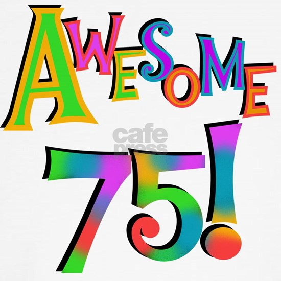 Awesome 75 Birthday