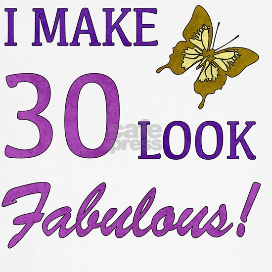 I Make 30 Look Fabulous!