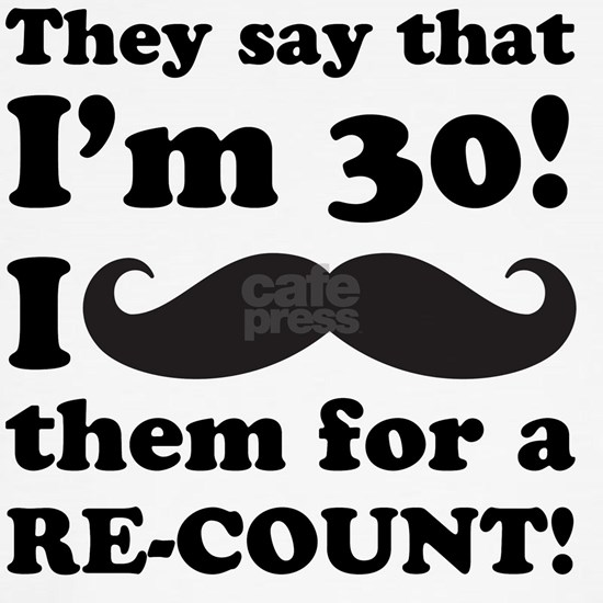 Funny Mustache 30th Birthday