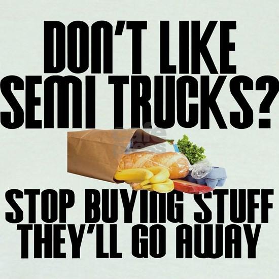 Don't Like Semi Trucks?
