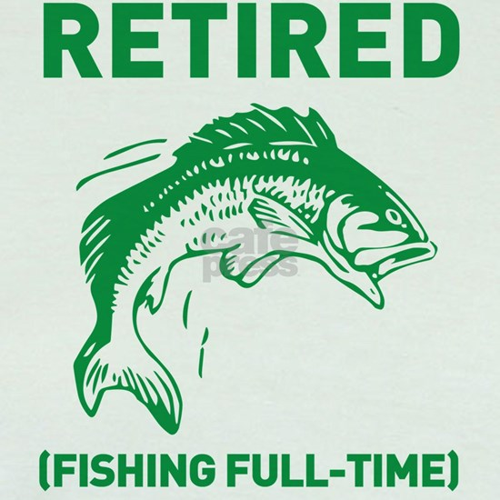 Retired Fishing Full Time