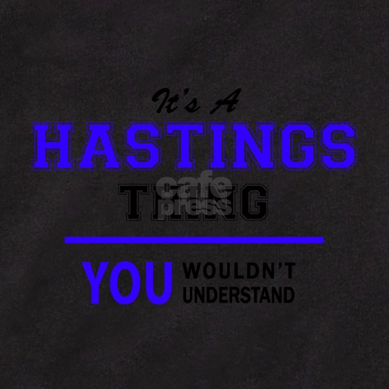 HASTINGS thing, you wouldn't understand!
