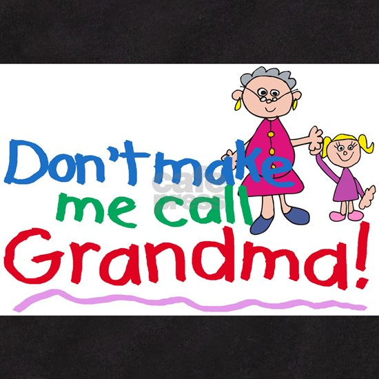 dont make me call grandma (girl)