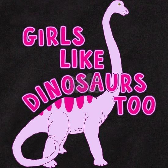Girls Like Dinosaurs Too