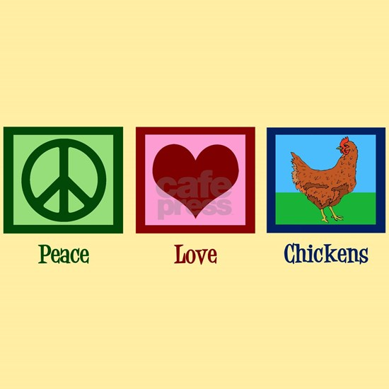 Peace Love Chickens