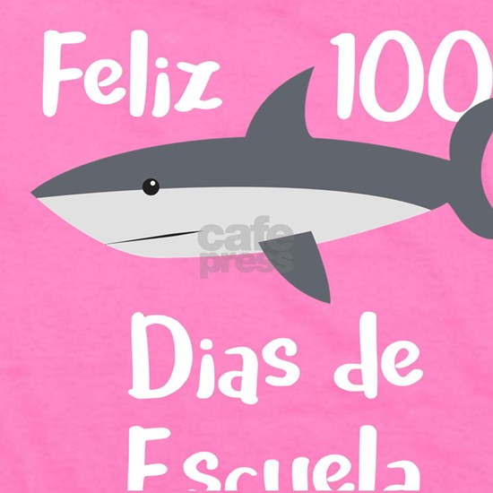 Feliz 100 Dias De Escuela Shark Spanish 100 Days o