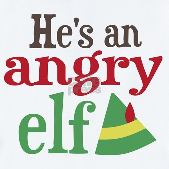 Hes an Angry Elf