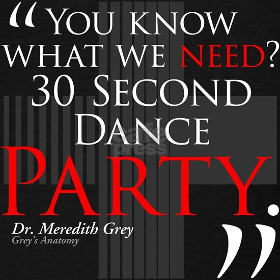 30 Second Dance Party Quote
