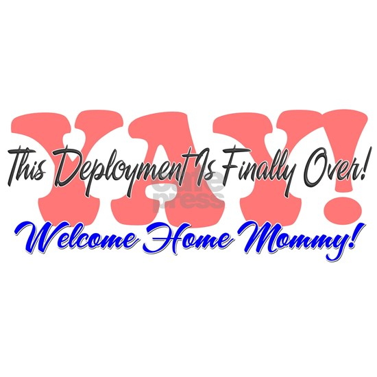 """Yay! Welcome Home Mommy! 2.25"""" Button by Behind The Ranks ..."""