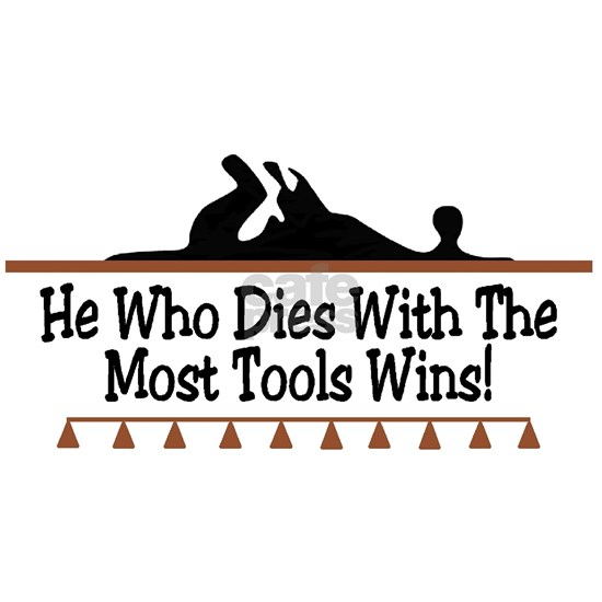 Dies with most tools