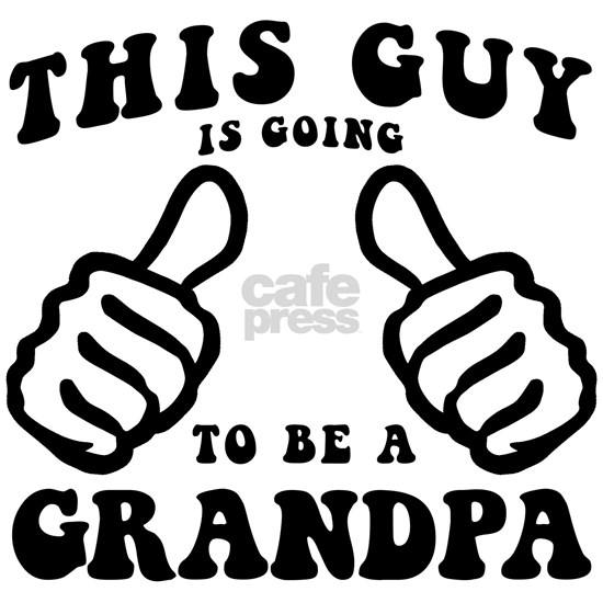Going To Be A Grandpa