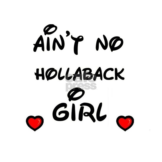 AINT NO HOLLABACK GIRL
