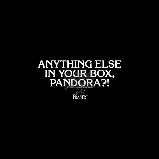 Frasier Quote: Pandora's Box